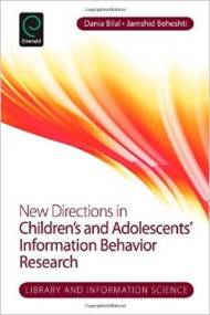 New Directions in Children's and Adolescents' Information Behavior Research, co-edited by Dr. Dania Bilal and Dr. Jamshid Beheshti (2014. Bingley, UK: Emerald Group Publishing).